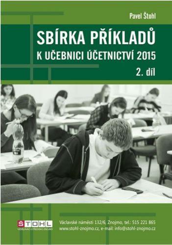 Pavel Štohl: Sbírka příkladů k učebnici účetnictví II. díl 2015 cena od 125 Kč