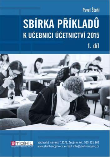 Pavel Štohl: Sbírka příkladů k učebnici účetnictví I. díl 2015 cena od 154 Kč