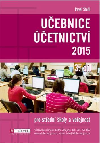Pavel Štohl: Učebnice Účetnictví 2015 - III. díl cena od 0 Kč