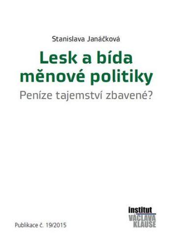 Stanislava Janáčková: Lesk a bída měnové politiky - Peníze tajemství zbavené? cena od 107 Kč