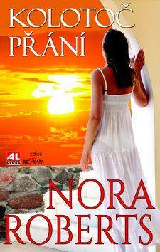 Nora Roberts: Kolotoč přání cena od 207 Kč
