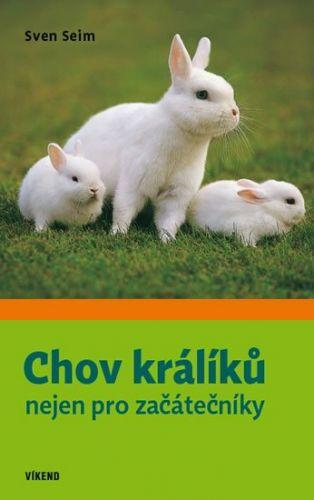 Sven Seim: Chov králíků nejen pro začátečníky cena od 196 Kč
