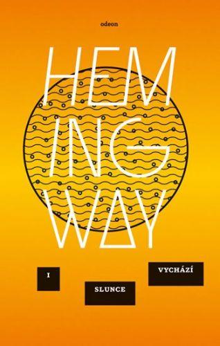 Ernest Hemingway: Fiesta / I slunce vychází cena od 207 Kč