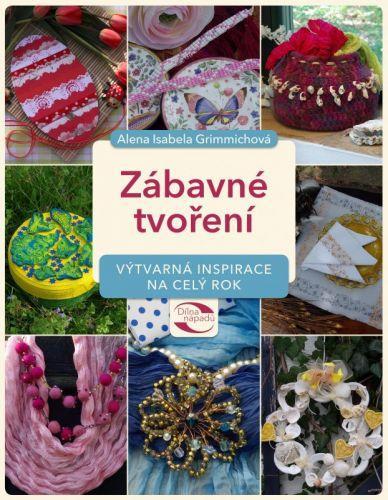 Alena Isabella Grimmichová: Zábavné tvoření cena od 224 Kč