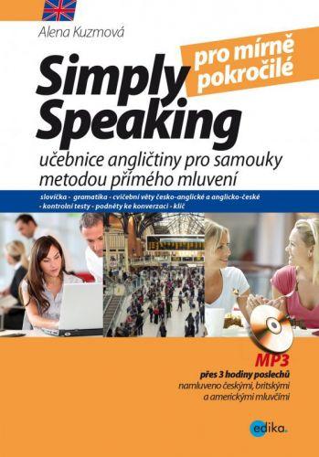 Alena Kuzmová: Simply speaking pro mírně pokročilé cena od 254 Kč
