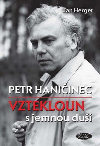 Jan Herget: Petr Haničinec - Vztekloun s jemnou duší cena od 186 Kč