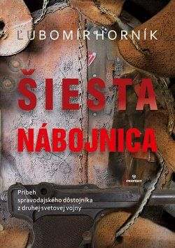 Ľubomír Horník: Šiesta nábojnica cena od 215 Kč