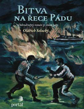 Oldřich Selucký: Bitva na řece Pádu cena od 245 Kč