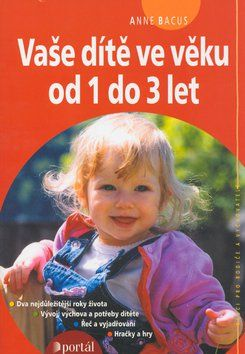 Anne Bacus: Vaše dítě ve věku od 1 do 3 let cena od 194 Kč