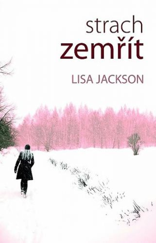 Lisa Jackson: Strach zemřít cena od 179 Kč
