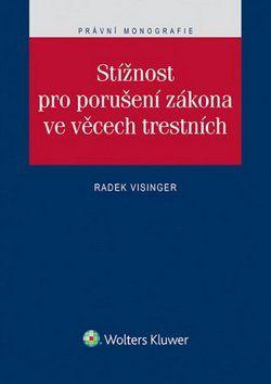Radek Visinger: Stížnost pro porušení zákona ve věcech trestních cena od 622 Kč