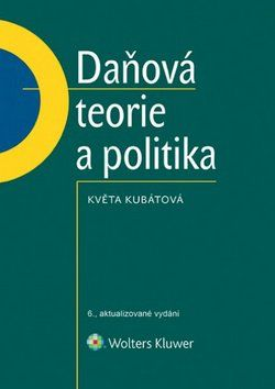 Květa Kubátová: Daňová teorie a politika cena od 343 Kč