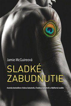 Jamie McGuire: Sladké zabudnutie cena od 251 Kč