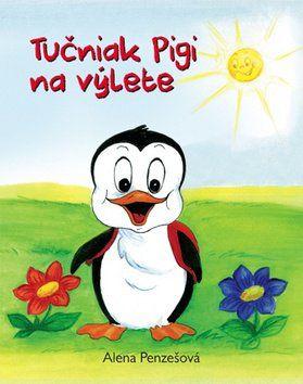 Alena Penzešová: Tučniak Pigi na výlete cena od 76 Kč