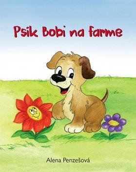 Alena Penzešová: Psík Bobi na farme cena od 80 Kč