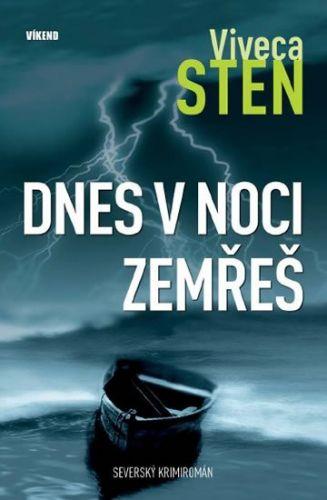 Viveca Sten: Dnes v noci zemřeš cena od 210 Kč