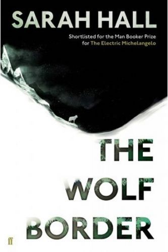 Sarah Hall: The Wolf Border cena od 373 Kč