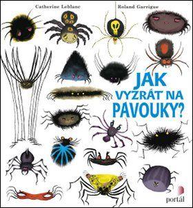 Catherine Leblanc, Roland Garrigue: Jak vyzrát na pavouky? cena od 173 Kč