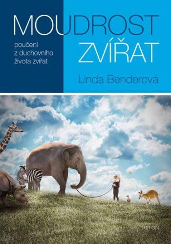 Benderová Linda: Moudrost zvířat: poučení z duchovního života zvířa cena od 186 Kč