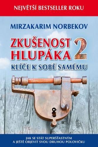 Mirzakarim Norbekov: Zkušenost hlupáka 2 - Klíče k sobě samému cena od 202 Kč