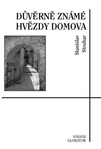 Stanislav Struhar: Důvěrně známé hvězdy domova cena od 107 Kč