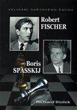 Richard Biolek: Robert Fischer, Boris Spasskij - Velikáni světového šachu cena od 165 Kč