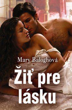 Mary Balogh: Žiť pre lásku cena od 194 Kč