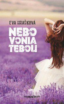Eva Hrašková: Nebo vonia tebou cena od 171 Kč