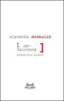 Slavenka Drakulić: Obžalovaná cena od 172 Kč
