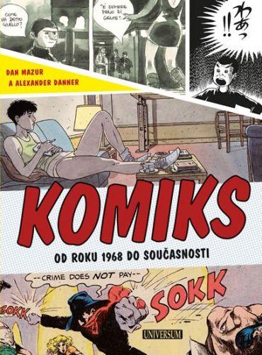 Dan Mazur, Alexander Danner: Komiks - Světové dějiny od roku 1968 až do současnosti cena od 79 Kč