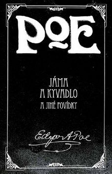 Edgar Allan Poe: Jáma a kyvadlo a jiné povídky cena od 140 Kč