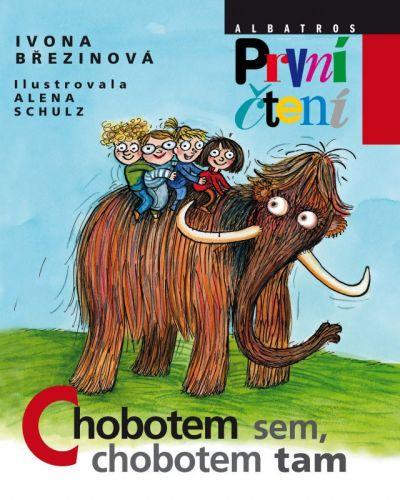Alena Schulz, Ivona Březinová: Chobotem sem, chobotem tam cena od 135 Kč