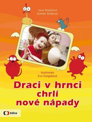 Jana Strýčková, Kamila Teslíková: Draci v hrnci chrlí nové nápady cena od 169 Kč