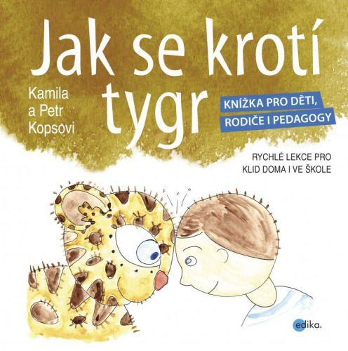 Kamila Kopsová, Petr Kops: Jak se krotí tygr cena od 139 Kč