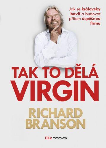 Richard Branson: Tak to dělá Virgin cena od 271 Kč