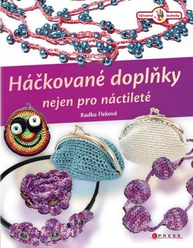 Radka Fleková: Háčkované doplňky nejen pro náctileté cena od 203 Kč