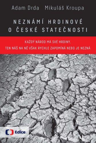 Mikuláš Kroupa, Adam Drda: Neznámí hrdinové - o české statečnosti cena od 173 Kč