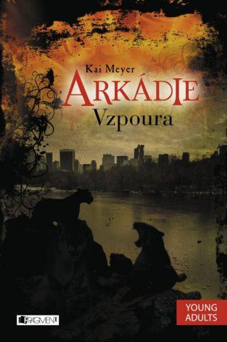 Kai Meyer: Arkádie - Vzpoura cena od 112 Kč