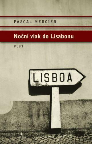 Pascal Mercier: Noční vlak do Lisabonu cena od 237 Kč