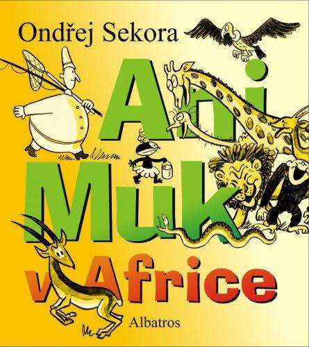 Ondřej Sekora: Animuk v Africe cena od 135 Kč