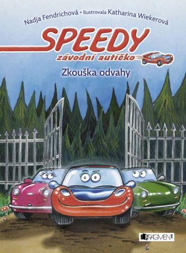 Nadja Fendrichová: Speedy, závodní autíčko – Zkouška odvahy cena od 121 Kč