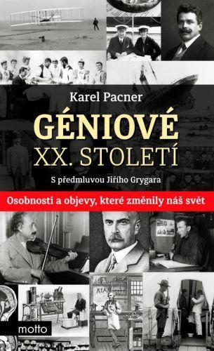 Jiří Grygar, Karel Pacner: Géniové XX. století - kniha první cena od 208 Kč