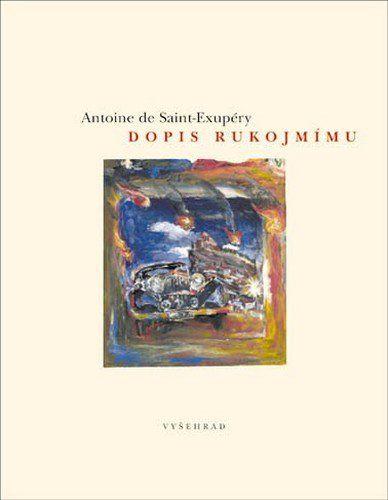Antoine de Saint-Exupéry: Dopis rukojmímu cena od 105 Kč