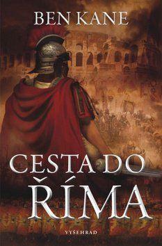 Ben Kane: Cesta do Říma cena od 168 Kč