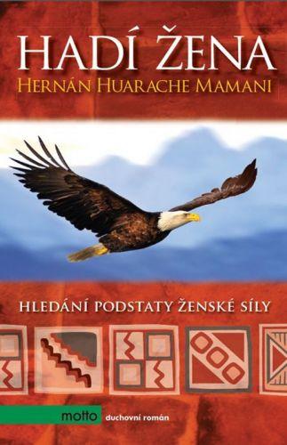 Mamani Hernán Huarache: Hadí žena cena od 185 Kč