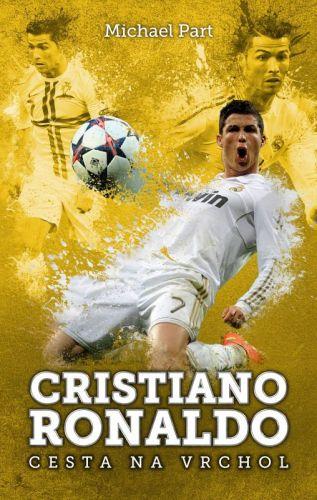 Michael Part: Cristiano Ronaldo: cesta na vrchol cena od 169 Kč