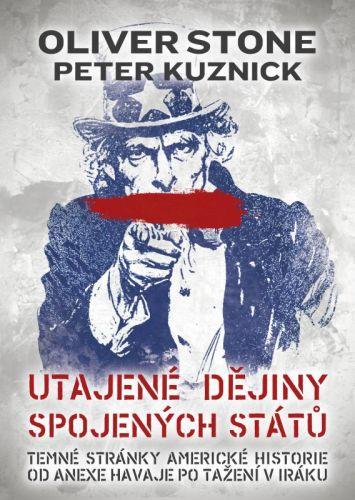 Oliver Stone, Peter Kuznick: Utajené dějiny Spojených států cena od 250 Kč
