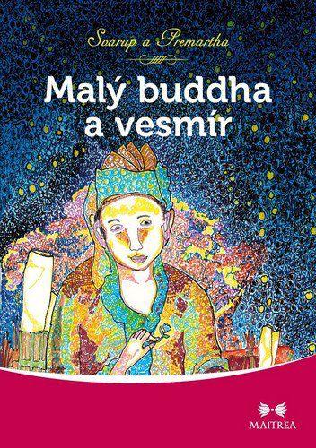 Svarup, Premartha: Malý buddha a vesmír cena od 295 Kč