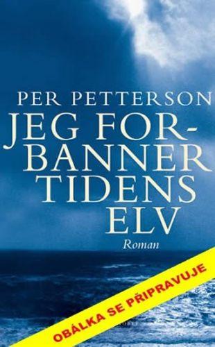 Per Petterson: Proklínám řeku času cena od 23 Kč