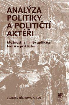 Blanka Říchová: Analýza politiky a političtí aktéři cena od 218 Kč